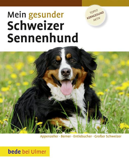 Mein gesunder Schweizer Sennenhund: Appenzeller...