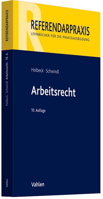 Arbeitsrecht: Rechtsstand: voraussichtlich Juli 2010 - Thomas Holbeck