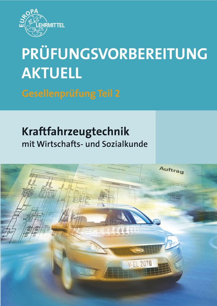 Prüfungsvorbereitung aktuell Kraftfahrzeugtechnik mit Wirtschafts- und Sozialkunde - Uwe Heider