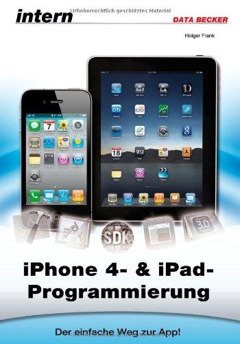 iPhone 4- und iPad-Programmierung - Holger Frank