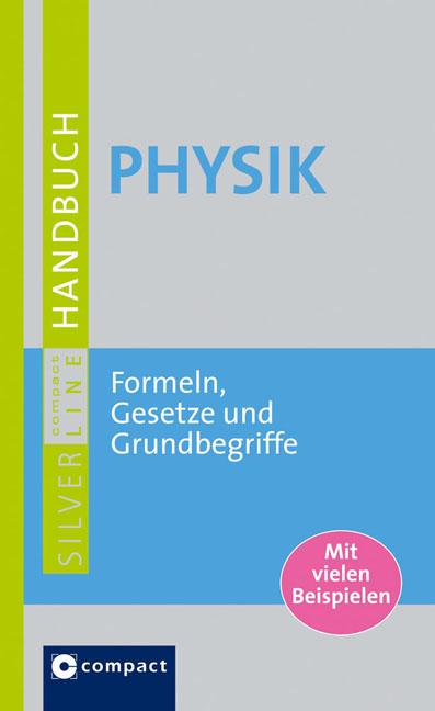 Physik: Grundwissen Formeln und Gesetze. Mit anschaulichen Beispielen und Lexikonteil - Stephan Block