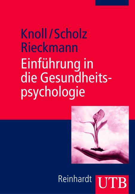 Einführung in die Gesundheitspsychologie (Uni-Taschenbücher M) - Nina Knoll