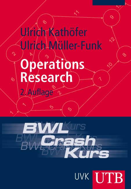 BWL-Crash-Kurs Operations Research - Ulrich Kathöfer