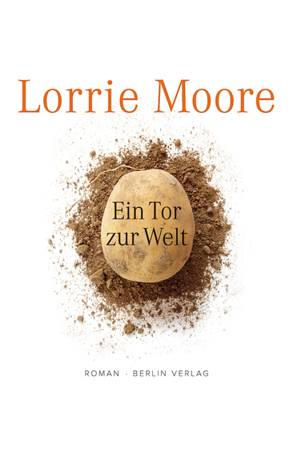 Ein Tor zur Welt: Roman - Lorrie Moore