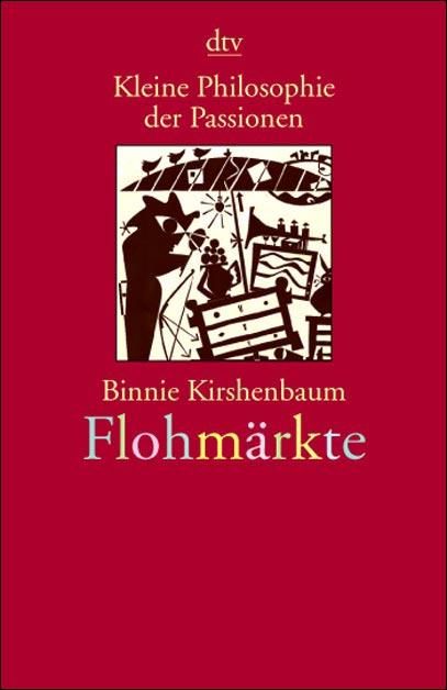 Kleine Philosophie der Passionen, Flohmärkte - ...
