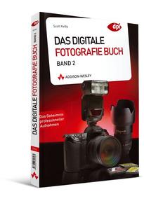 Das Digitale Fotografie Buch Band 2 Das Geheimnis Professioneller