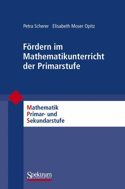 Fördern im Mathematikunterricht der Primarstufe (Mathematik Primar- und Sekundarstufe) - Petra Scherer