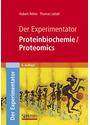 Der Experimentator: Proteinbiochemie / Proteomics - Hubert Rehm [6. Auflage 2010]