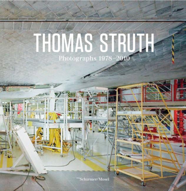 Thomas Struth. Fotografien 1978-2010: Katalogbu...
