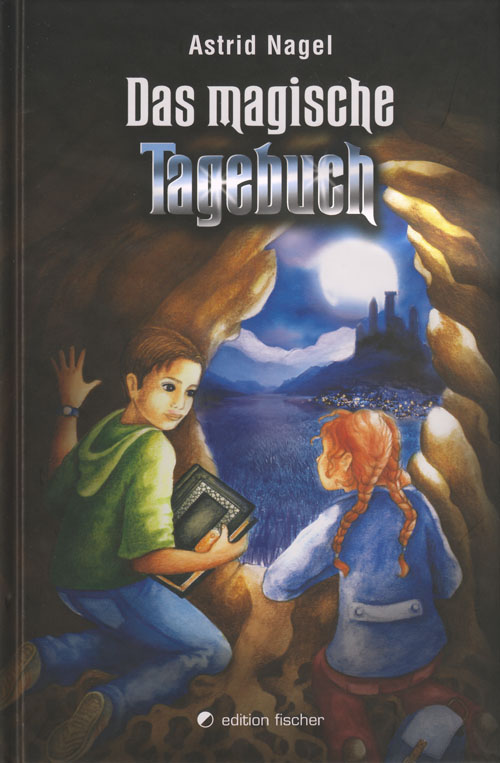 Das magische Tagebuch, Neuausgabe - Astrid Nagel