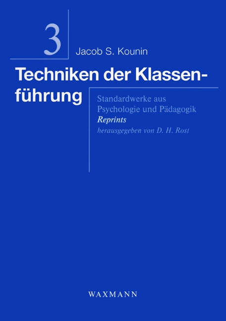 Techniken der Klassenführung: Standardwerke aus Psychologie und Pädagogik. Reprints - Jacob S. Kounin