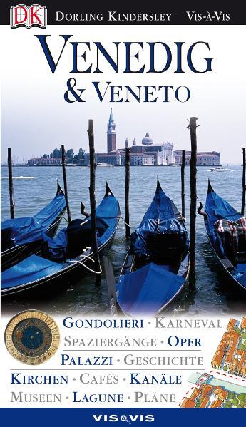Venedig und das Veneto: Gondolieri, Karneval, Spaziergänge, Oper, Palazzi, Geschichte, Kirchen, Cafés, Kanäle, Museen, Lagune, Pläne - Susie Boulton