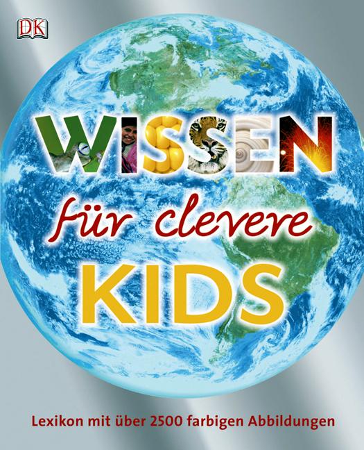 Wissen für clevere Kids: Lexikon mit über 2500 ...