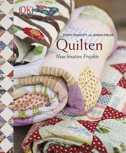 Quilten: Neue kreative Projekte - Kathy Doughty