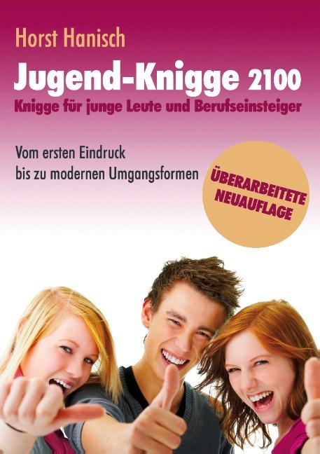 Knigge für junge Leute und Berufseinsteiger: Vom ersten Eindruck bis zu modernen Umgangsformen - Horst Hanisch