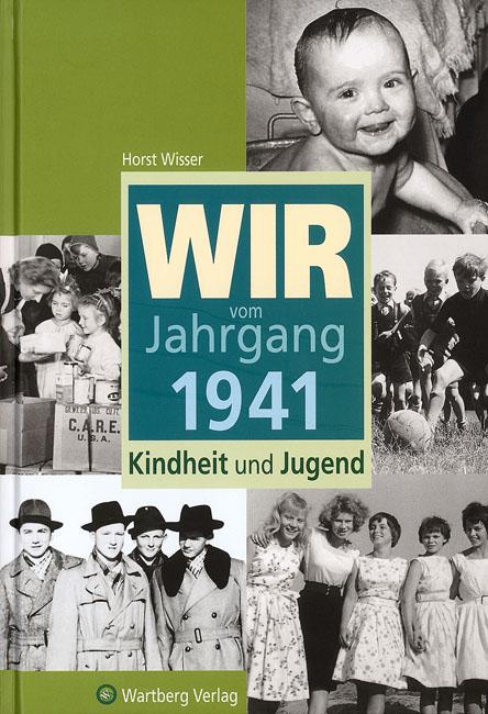 Wir vom Jahrgang 1941. Kindheit und Jugend - Ho...