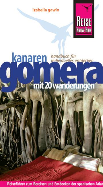 Gomera: Handbuch für individuelles Entdecken. Mit 20 Wanderungen - Izabella Gawin