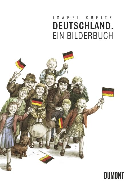 Deutschland: Ein Bilderbuch - Isabel Kreitz