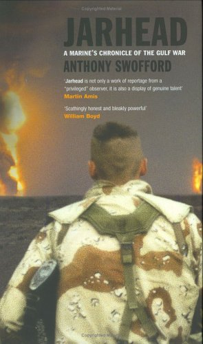 Jarhead: A Marine´s Chronicle of the Gulf War - Anthony Swofford