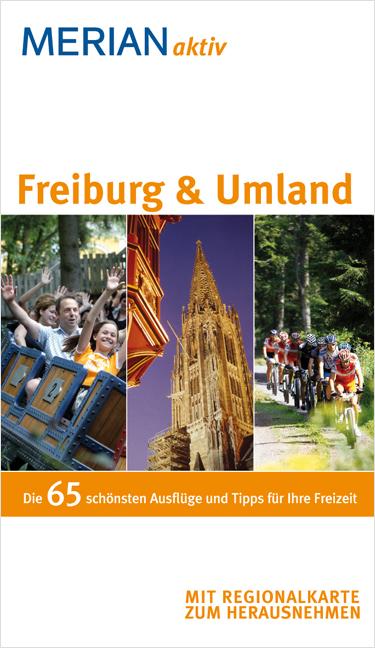 Merian aktiv Freiburg & Umland: Die 65 schönste...