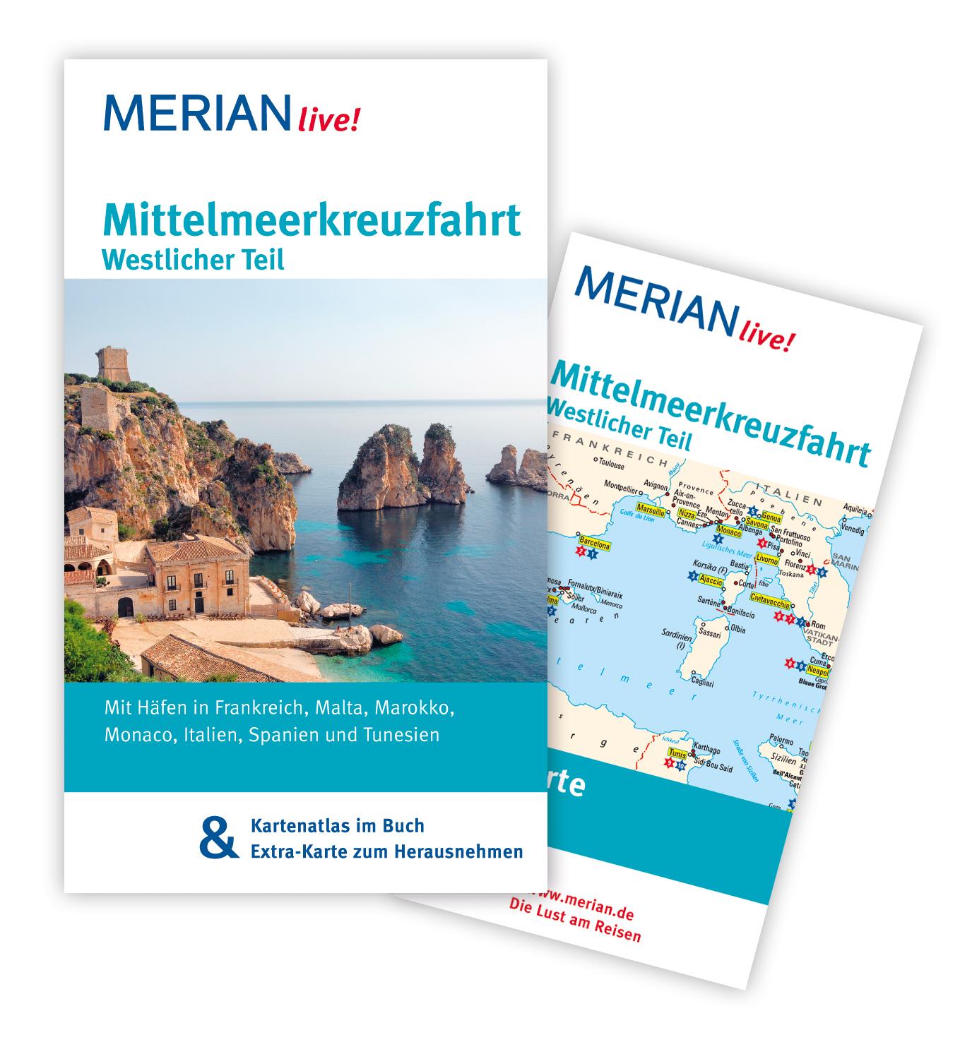 Mittelmeerkreuzfahrt Westlicher Teil: MERIAN live! - Mit Kartenatlas im Buch und Extra-Karte zum Herausnehmen: Mit Häfen in Frankreich, Malta, Marokko, Monaco, Italien, Spanien und Tunesien - Holger Wolandt