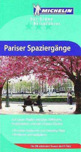 Michelin Pariser Spaziergänge: Auf neuen Pfaden...