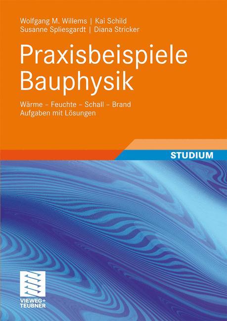 Praxisbeispiele Bauphysik: Wärme - Feuchte - Sc...