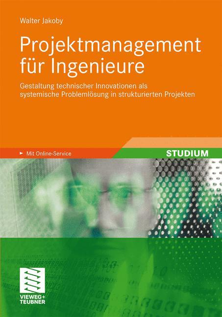 Projektmanagement für Ingenieure: Gestaltung te...