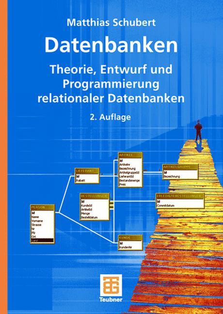 Datenbanken: Theorie, Entwurf und Programmierun...