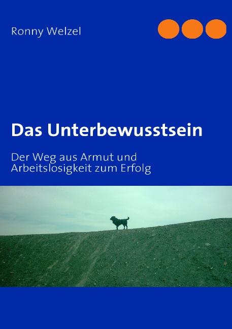 Das Unterbewusstsein: Der Weg aus Armut und Arb...