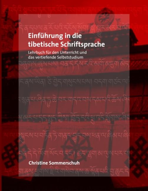 Einführung in die tibetische Schriftsprache: Lehrbuch für den Unterricht und das Selbststudium - Christine Sommerschuh