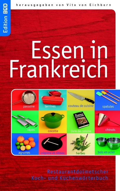 Essen in Frankreich: Restaurantdolmetscher - französisches Koch- und Küchenwörterbuch - Ute Redeker-Sosnizka