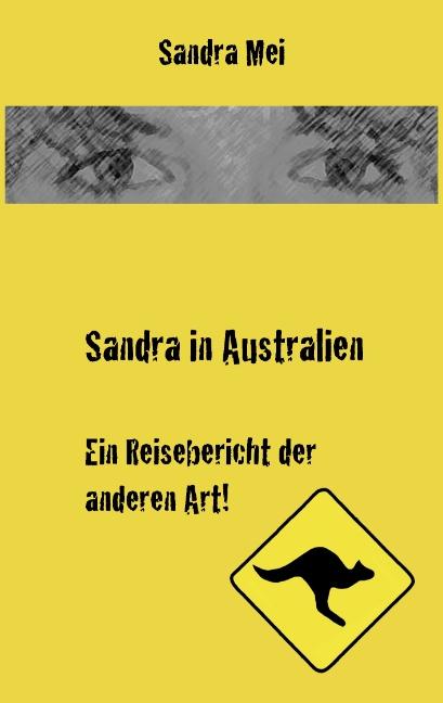 Sandra in Australien: Ein Reisebericht der ande...