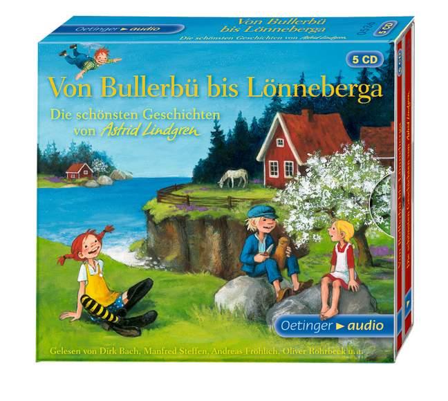 Von Bullerbü bis Lönneberga. Die schönsten Geschichten von Astrid Lindgren: Ungekürzte Lesung - Astrid Lindgren