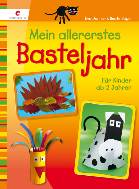 Mein allererstes Basteljahr: Für Kinder ab 2 Jahren - Eva Danner