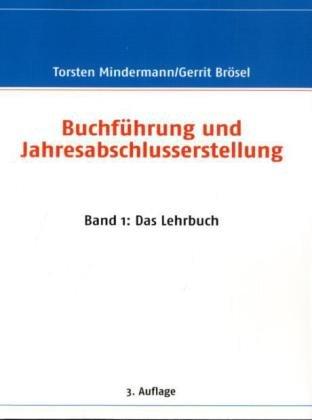Buchführung und Jahresabschlusserstellung: Band 1: Das Lehrbuch - Torsten Mindermann