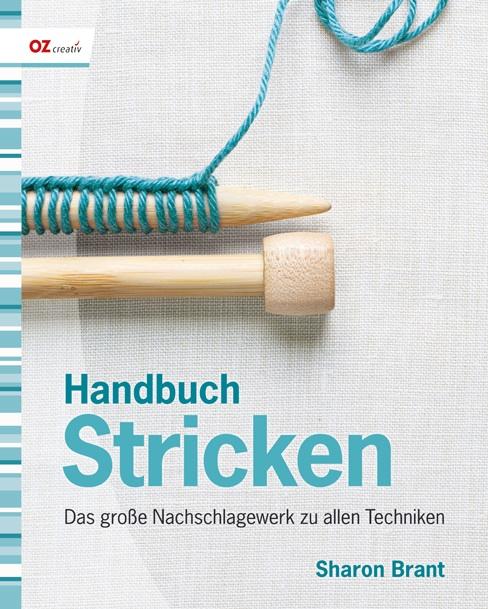Handbuch Stricken: Das große Nachschlagewerk zu...
