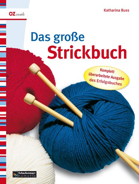 Das große Strickbuch - Katharina Buss