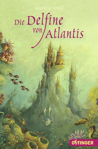 Die Delfine von Atlantis - Marliese Arold
