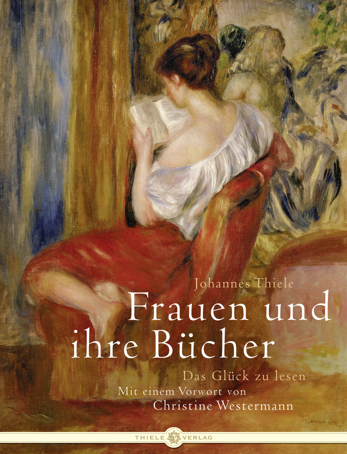 Frauen und ihre Bücher - Das Glück zu lesen - J...