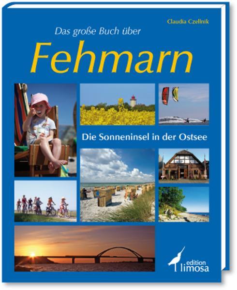 Das große Buch über Fehmarn: Die Sonneninsel in...
