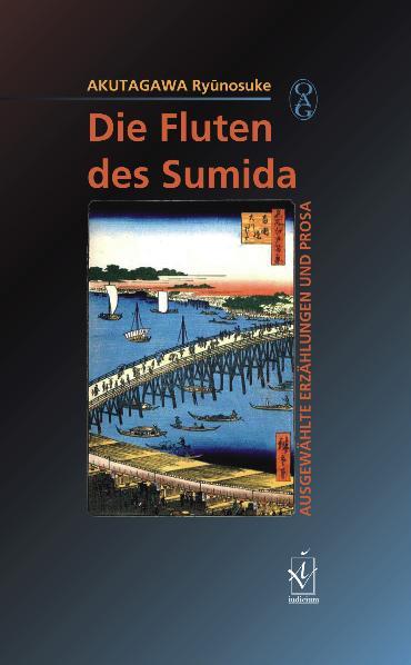 Die Fluten des Sumida: Ausgewählte Erzählungen und Prosa - Ryunosuke Akutagawa