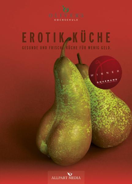 Erotik Küche: Gesunde und frische Küche für wen...