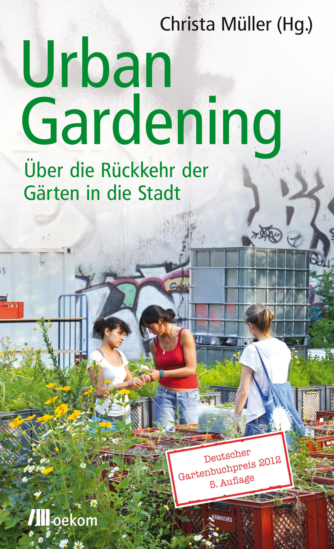 Urban Gardening: Über die Rückkehr der Gärten i...