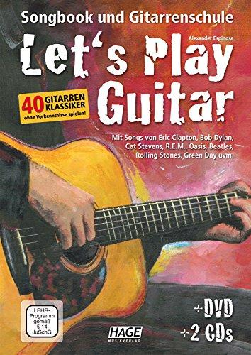 Let´s Play Guitar: Songbook und Gitarrenschule + DVD + 2 CDs - Alexander Espinosa