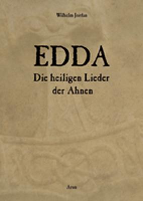 Die Edda: Die heiligen Lieder der Ahnen