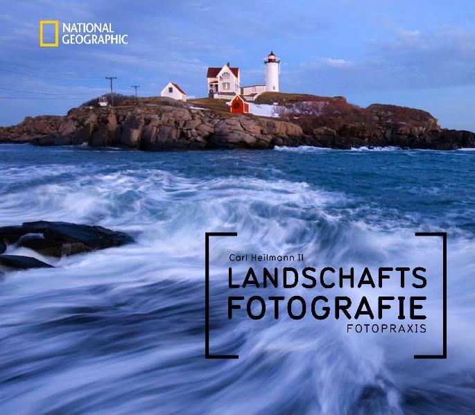 National Geographic Fotopraxis: Landschaftsfoto...