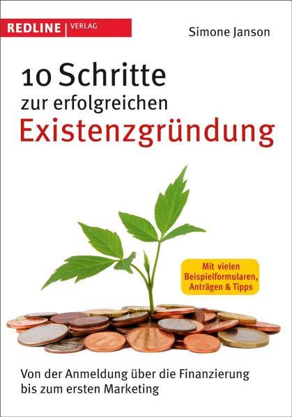10 Schritte zur erfolgreichen Existenzgründung:...