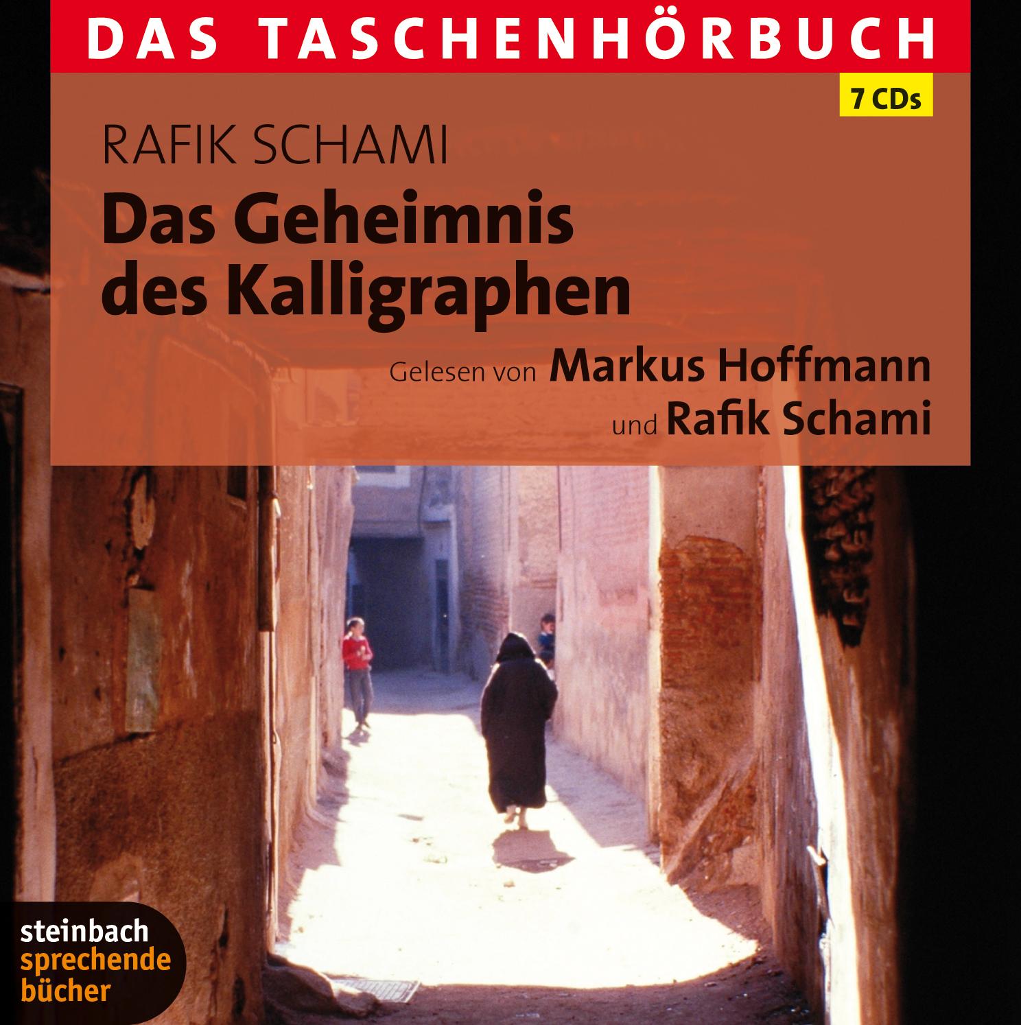 Das Geheimnis des Kalligraphen: Das Taschenhörbuch. 7 CDs - Rafik Schami