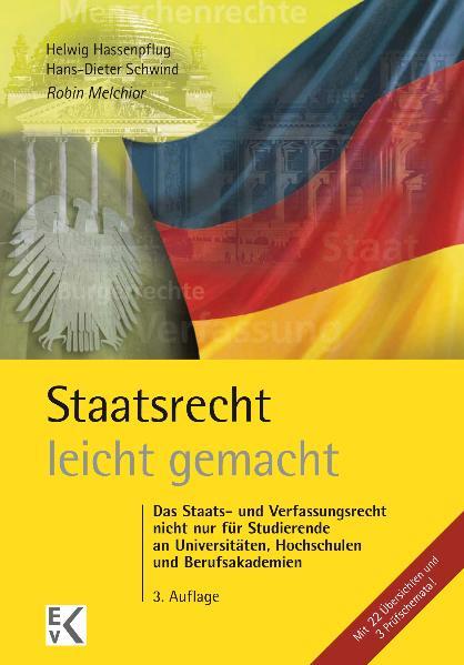 Staatsrecht - leicht gemacht: Das Staats- und Verfassungsrecht der Bundesrepublik Deutschland - Robin Melchior [3. Auflage]